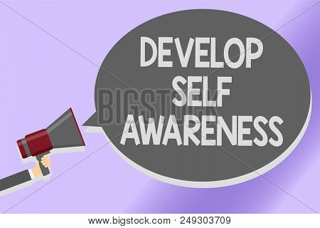 Writing note showing Develop Self Awareness. Business photo showcasing increase conscious knowledge of own character Sound speaker announcement declare lines script text messages ideas poster