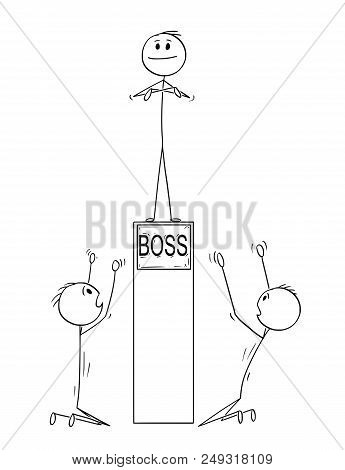 Cartoon Stick Drawing Conceptual Illustration Of Two Men Or Businessmen Worshiping Boss Standing On