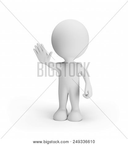 3d Man Showing A Hand Protest. 3d Image. White Background.