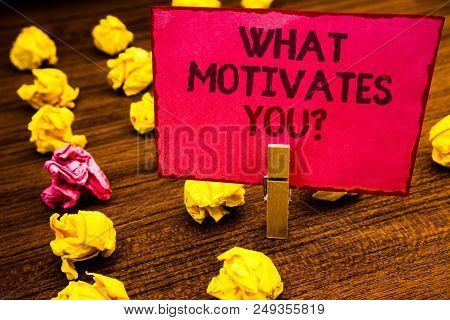 Conceptual Hand Writing Showing What Motivates You Question. Business Photo Showcasing Passion Drive