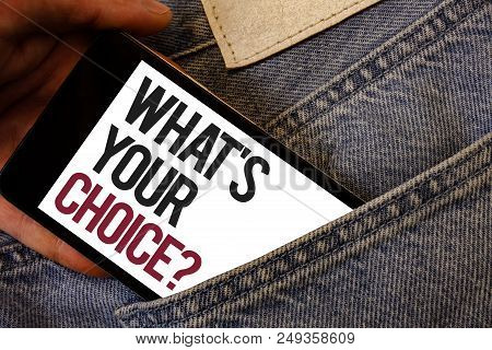 Writing Note Showing What S Your Choice Question. Business Photo Showcasing Option Decision Preferre