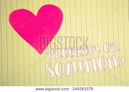 Word Writing Text Problem Or Solution Question. Business Concept For Think Solve Analysis Solving Co