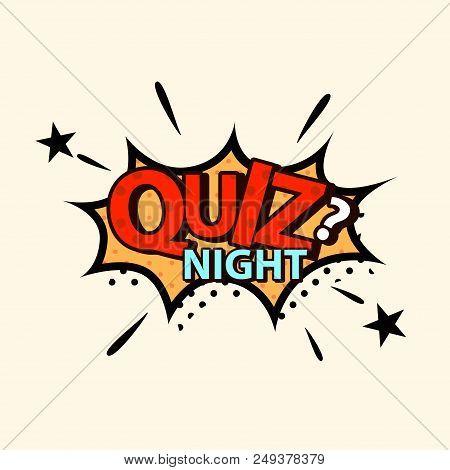 Quiz Night In Comic Style. Quiz Brainy Game Vector Design.