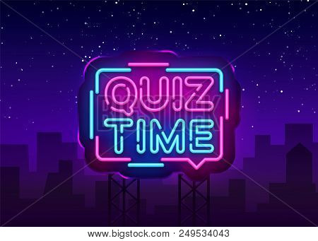 Quiz Time Announcement Poster Neon Signboard Vector. Pub Quiz Vintage Styled Neon Glowing Letters Sh