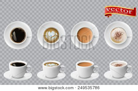 3d Realistic Different Sorts Of Coffee In White Cups View From The Top And Side. Cappuccino Latte Am