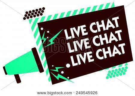 Word Writing Text Live Chat Live Chat Live Chat. Business Concept For Talking With People Friends Re