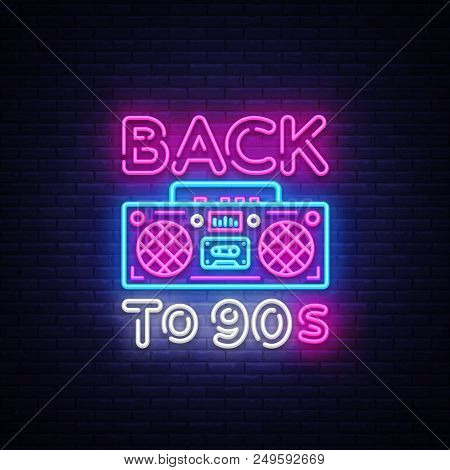 Back To 90s Neon Poster, Card Or Invitation, Design Template. Retro Tape Recorder Neon Sign, Light B