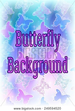 Background With Blue And Pink Butterflies Contours And Silhouettes On Abstract Light Pattern With St
