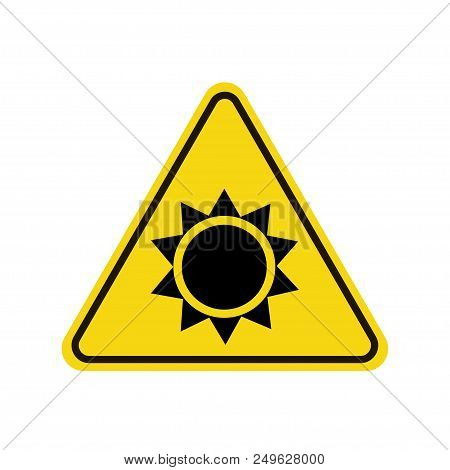 Danger-warning-attention Sign Sun. Sun Danger Sign. Vector Illustration