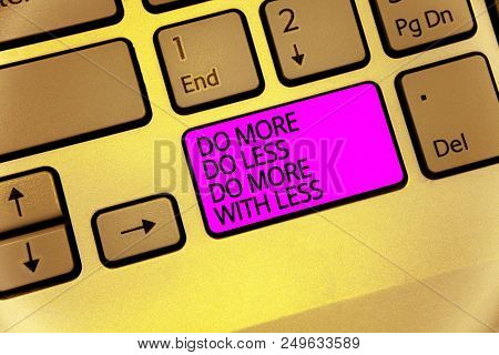 Handwriting Text Do More Do Less Do More With Less. Concept Meaning Dont Work Hard Work Smart Be Uni