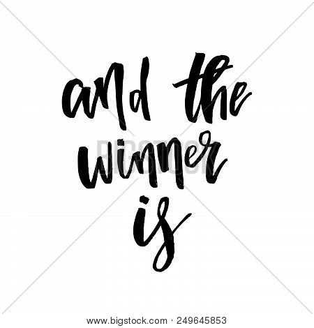And The Winner Is, Giveaway Lettering Text. Typography For Promotion In Social Media Isolated On Whi