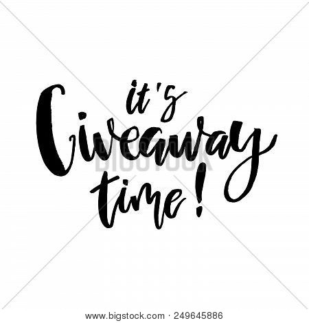 It's Giveaway Time Lettering Text. Typography For Promotion In Social Media Isolated On White Backgr