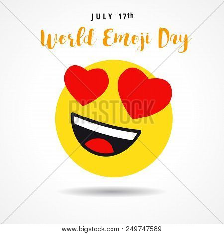 World Emoji Day With Heart Emoticon, July 17th Banner. Love Smiling Icon And Lettering World Emoji D