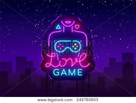 Video Games Vector Conceptual Logo. Love Game Neon Sign, Modern Trend Design, Bright Vector Illustra