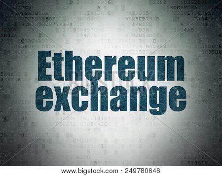 Blockchain Concept: Painted Blue Word Ethereum Exchange On Digital Data Paper Background