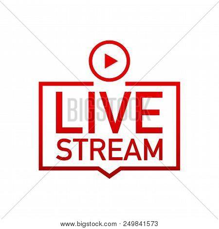 Live Stream Label On White Background. Vector Stock Illustration