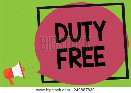 Writing Note Showing Duty Free. Business Photo Showcasing Store Or Establisbhement That Sells Import