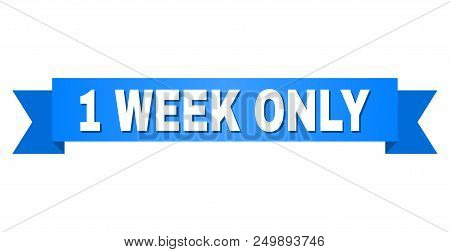 1 Week Only Text On A Ribbon. Designed With White Caption And Blue Tape. Vector Banner With 1 Week O