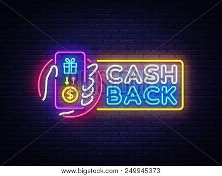 Cash Back Sign Vector Design Template. Smartphone In Hand Cash Back Symbols Neon Logo, Light Banner
