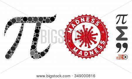 Mosaic Pi Symbol Icon And Red Round Grunge Stamp Watermark With Madness Phrase And Coronavirus Symbo