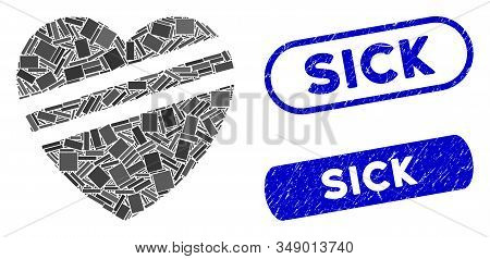 Mosaic Sick Heart And Corroded Stamp Seals With Sick Caption. Mosaic Vector Sick Heart Is Designed W