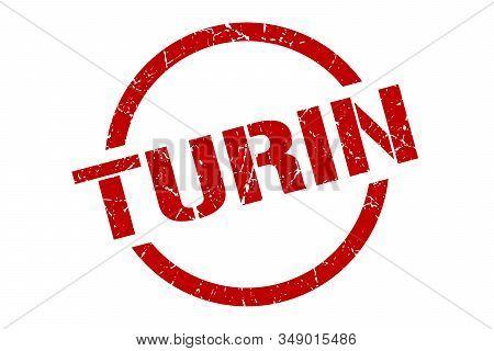 Turin Stamp. Turin Grunge Round Isolated Sign
