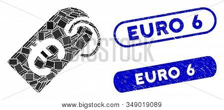 Mosaic Euro Tag And Grunge Stamp Seals With Euro 6 Phrase. Mosaic Vector Euro Tag Is Composed With R