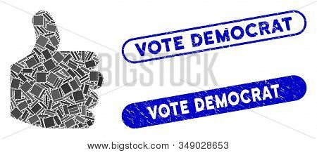 Collage Thumb Up And Rubber Stamp Seals With Vote Democrat Text. Mosaic Vector Thumb Up Is Composed