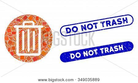 Mosaic Trash And Grunge Stamp Watermarks With Do Not Trash Text. Mosaic Vector Trash Is Composed Wit