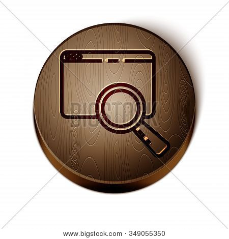 Brown Line Search In A Browser Window Icon Isolated On White Background. Wooden Circle Button. Vecto