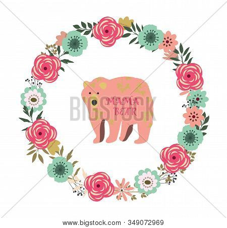 Vector Illustration Of A Floral Vintage Flowers Frame With A Mama Bear.