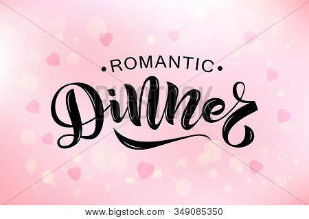 Hand Sketched Romantic Dinner Text. Valentines Day, Love Or Romantic Concept. Template For Greeting