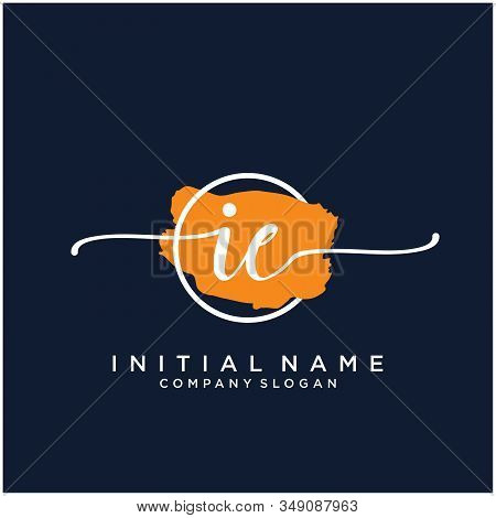 Ie Initial Handwriting Logo Design With Brush Circle. Logo For Fashion,photography, Wedding, Beauty,