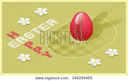 Happy Easter Greeting Card. Isometric Illustration With 3d Easter Egg As A Cricket Ball And Cricket