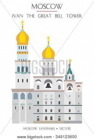 Colorful Vector Ivan The Great Bell Tower On Red Square, Famous Landmark Of Moscow, Russia. Vector F