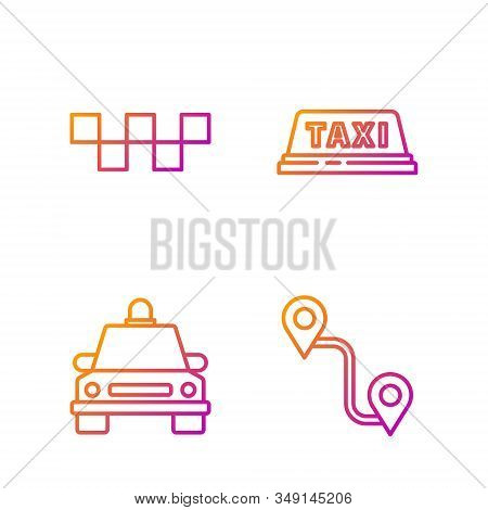 Set Line Route Location, Taxi Car, Taxi Car Roof And Taxi Car Roof. Gradient Color Icons. Vector
