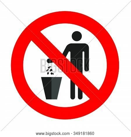 It Is Forbidden To Throw Garbage, We Can Not Throw Garbage