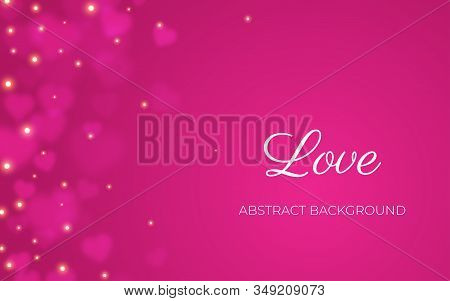 Love Text On Pink Holiday Background With Heart Bokeh Border, Transparent Hearts Shape With Light Sp