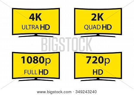 Modern Technology Signs. 4k Ultra Hd , 2k Quad Hd , 1080p Full Hd And 720p Hd. Vector Illustration S