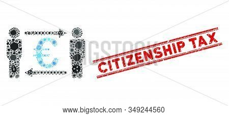 Infected Mosaic Persons Exchange Euro Icon And Red Citizenship Tax Seal Stamp Between Double Paralle
