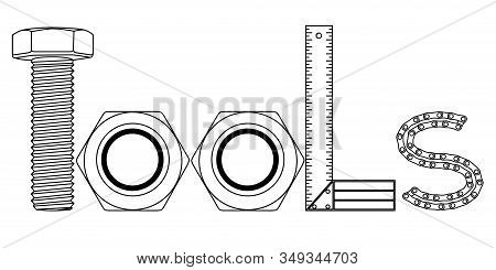 Tools, T,o,l,s, Letters, Bolt, Female Screw, Ruler, Chain, Black And White Drowing
