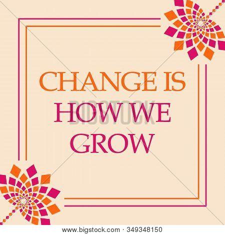 Change Is How We Grow Text Written Over Pink Orange Background.