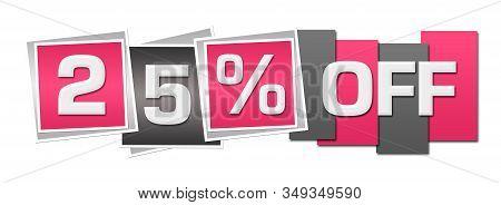 Twenty Five Percent Off Text Written Over Pink Grey Background.