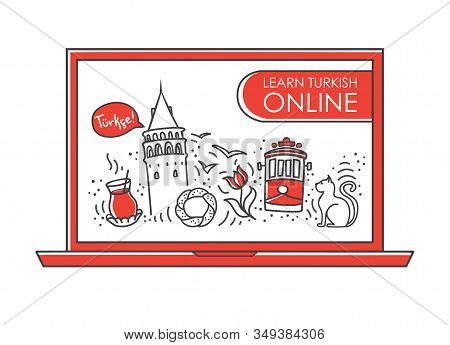 Modern Vector Illustration Learn Turkish Online. Famous Symbols Of Turkey On The Laptop Screen. Fore