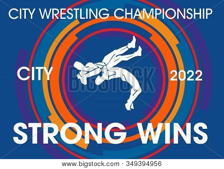 Poster Design Sports Freestyle Wrestling. Silhouettes Of Fighters. Inscription Strong Wins