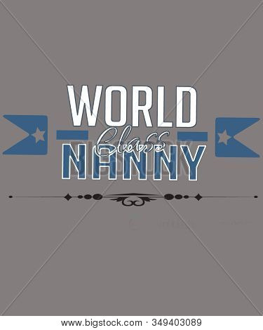 World Class Nanny Graphic In Typography With Stars And Line Embellishment In White And Blue On A Gra
