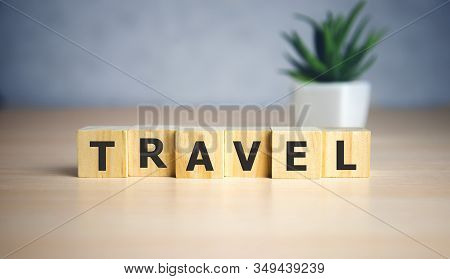 Travel - Sign Series For Travelling On Wooden Cubes, Sightseeing, Vacation And Holidays. Design Temp