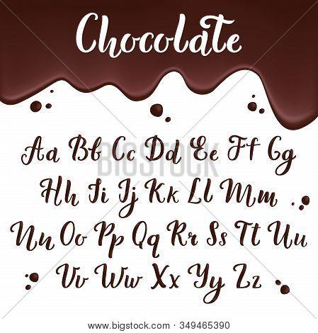 Chocolate Alphabet. Calligraphic Delicious Letters For Restaurant Menu Designs Ink Brush Vector Scri
