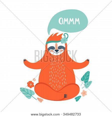 Cute Sloth Meditating In Lotus Position. Simple Cartoon Drawing Of Sloth Sitting In Meditation. Ador