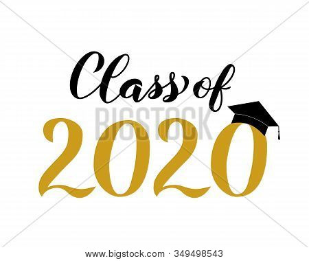 Class Of 2020 Lettering With Graduation Hat Isolated On White. Congratulations To Graduates Typograp